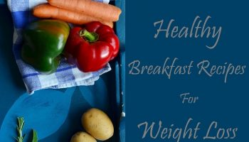 Indian breakfast recipes to lose weight