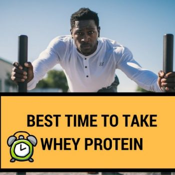 Best time to take whey protein
